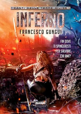 Canti delle Terre Divise - Inferno - Francesco Gungui