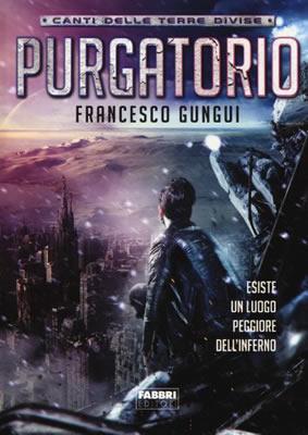Canti delle Terre Divise - Purgatorio - Francesco Gungui