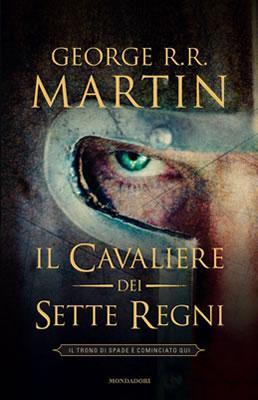 Il Cavaliere dei Sette Regni - George R.R. Martin (Cover Italiana)
