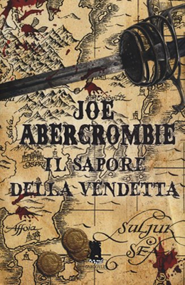 Il Sapore della Vendetta -  Joe Abercrombie (Cover italiana)