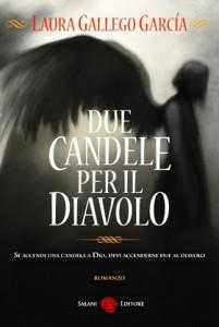 Due candele per il diavolo - Laura Gallego Garcìa - Lande Incantate