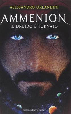 Ammenion. Il druido è tornato - Alessandro Orlandini (Cover italiana) - Lande Incantate