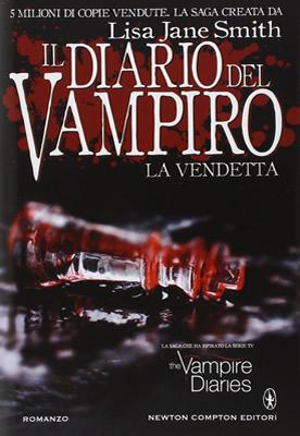 Il diario del vampiro. La vendetta - Lisa Jane Smith (Cover italiana) - Lande Incantate