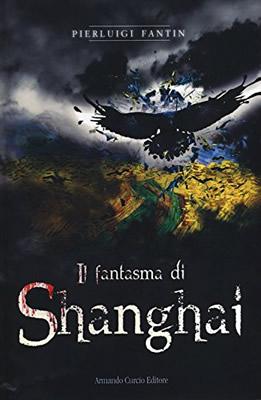 Il fantasma di Shanghai - Pierluigi Fantin (Cover italiana) - Lande Incantate