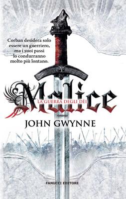 Malice - La guerra degli dèi - John Gwynne (Cover italiana) - Lande Incantate