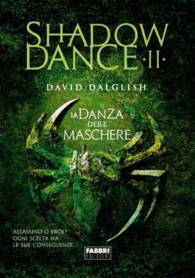Shadowdance - La danza delle maschere - David Dalglish (Cover italiana) - Lande Incantate