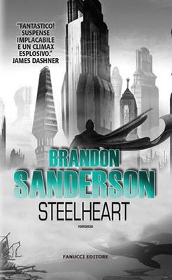 Steelheart - Brandon Sanderson (Cover italiana) - Lande Incantate