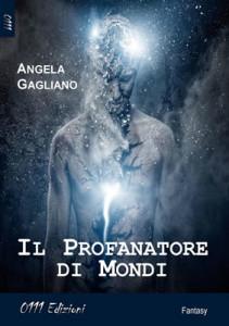 Il profanatore di mondi - Angela Gagliano (Cover italiana) - Lande Incantate