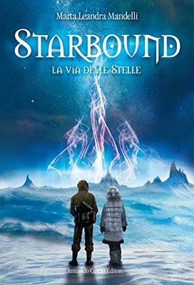 Starbound. La via delle stelle - Marta L. Mandelli (Cover italiana) - Lande Incantate