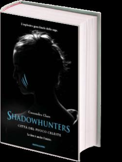 Shadowhunters. Citta del fuoco celeste - Lande Incantate