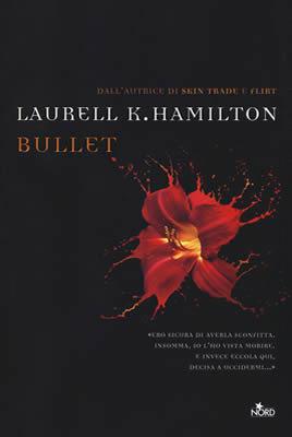 Bullet - Laurell K. Hamilton - Lande Incantate