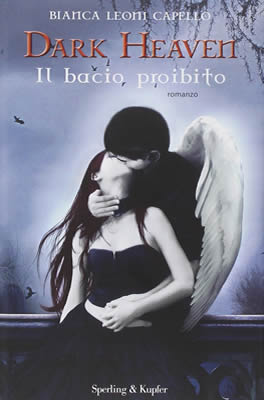 Dark Heaven. Il bacio proibito - Bianca Leoni Capello - Lande Incantate