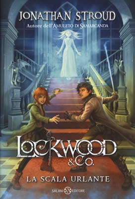 Lockwood La scala urlante - Jonathan Stroud - Lande Incantate