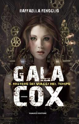 Gala Cox e il mistero dei viaggi nel tempo - Raffaella Fenoglio (Cover ITA) - Lande Incantate