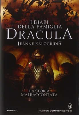 I diari della famiglia Dracula. La storia mai raccontata - Jeanne Kalogridis - Lande Incantate