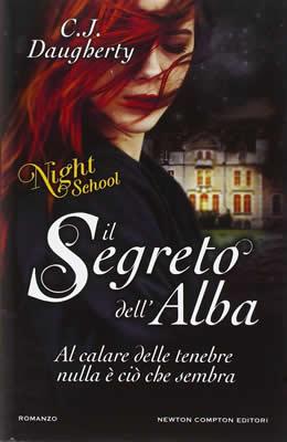 Il segreto dell'alba. Night school - C. J. Daugherty - Lande Incantate