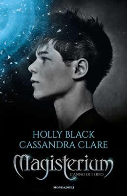 L'anno di ferro (Magisterium #1) - Holly Black e Cassandra Clare - Lande Incantate