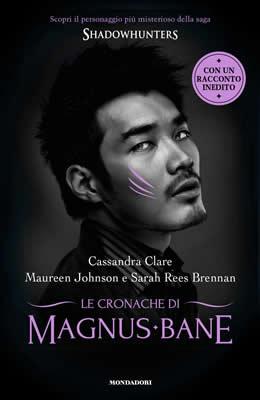Le Cronache di Magnus Bane - Cassandra Clare - Lande Incantate