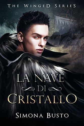 La nave di cristallo - Simona Busto - Lande Incantate