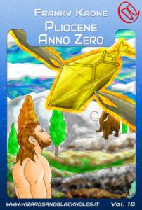 Pliocene anno Zero - Lande Incantate