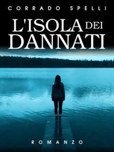L'isola dei dannati - Corrado Spelli - Lande Incantate