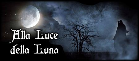 Alla Luce della Luna - Licantropi - Lande Incantate