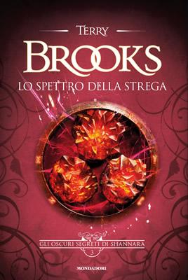 Lo spettro della strega. Gli oscuri segreti di Shannara - Terry Brooks - Lande Incantate