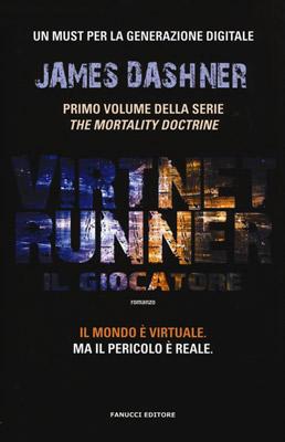 Il giocatore. Virtnet Runner - James Dashner - Fanucci - Lande Incantate