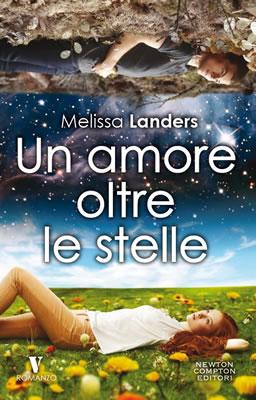 Un amore oltre le stelle - Melissa Landers - Lande Incantate