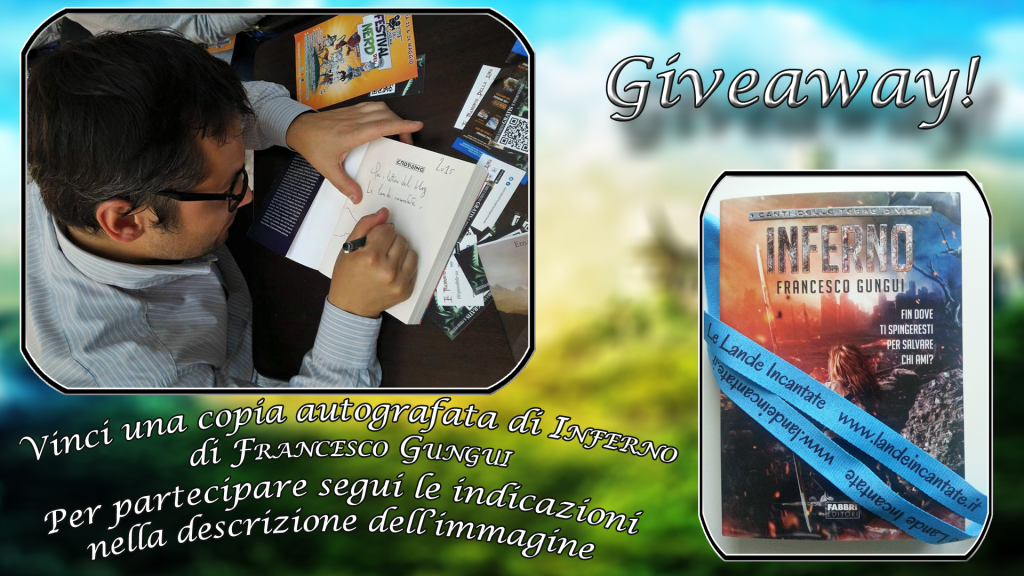 Giveaway Inferno - Francesco Gungui - Lande Incantate