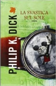 la svastica sul sole philip k. dick - Lande Incantate