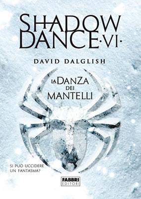 Shadowdance VI La danza dei mantelli - David Dalglish - Lande Incantate