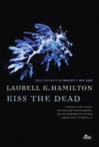 Kiss the dead (Anita Blake Vampire Hunter) - Laurell K. Hamilton - Lande Incantate