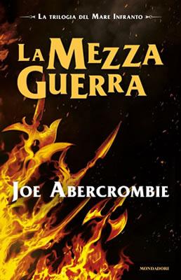 La Mezza Guerra - Joe Abercrombie - Lande Incantate