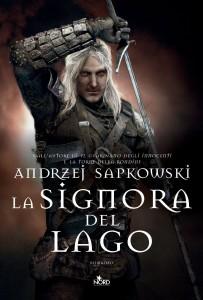 La signora del lago: la Saga di Geralt di Rivia | Lande Incantate