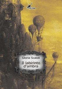 Il labirinto d'ambra di Gloria Scaioli - Lande Incantate
