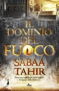 Il dominio del fuoco - Sabaa Tahir - Lande Incantate