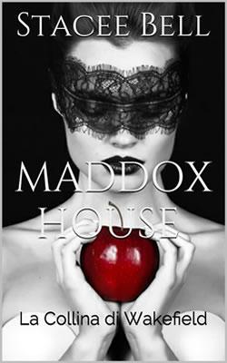 Maddox House La collina di Wakefield - Stacee Bell - Lande Incantate