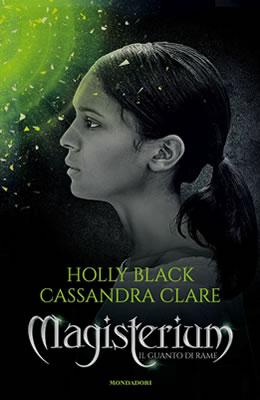 Magisterium 2. Il guanto di rame - Holly Black e Cassandra Clare - Lande Incantate