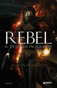 Rebel. Il deserto in fiamme - Lande Incantate