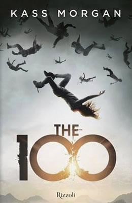 The 100 - Kass Morgan - Rizzoli - Lande Incantate