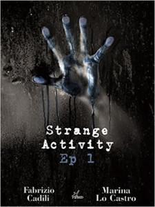 Strange Activity 1 - Marina Lo Castro e Fabrizio Cadili - Lande Incantate