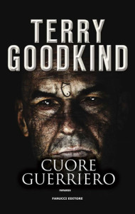 Cuore Guerriero - Terry Goodkind - Lande Incantate