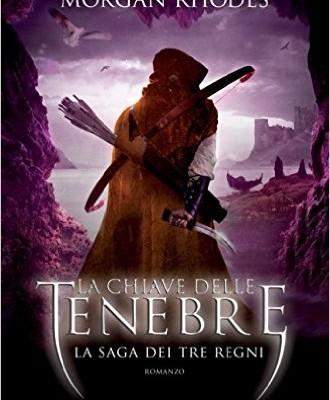 La chiave delle tenebre: La saga dei Tre Regni [vol. 3] di Morgan Rhodes | In ebook dal 9 giugno
