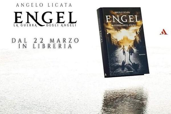 Engel: La guerra degli angeli di Angelo Licata | Disponibile dal 22 marzo