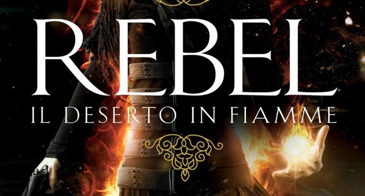 Rebel – Il deserto in fiamme di Alwyn Hamilton
