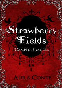 Strawberry Fields - Campi di fragole - Aura Conte - Lande Incantate