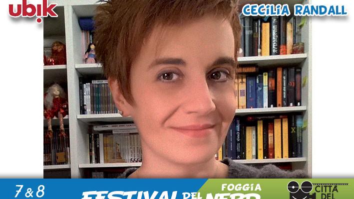 Cecilia Randall ospite al Festival del Nerd 7 e 8 Maggio 2016 Foggia