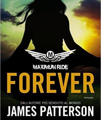 Maximum Ride: Forever di James Patterson | Disponibile dal 20 e 21 aprile