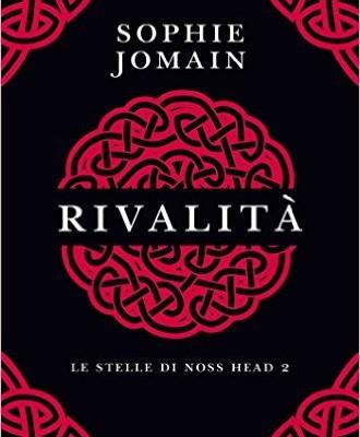 Rivalità: Le stelle di Noss Head 2 di Sophie Jomain | In Ebook dal 12 maggio
